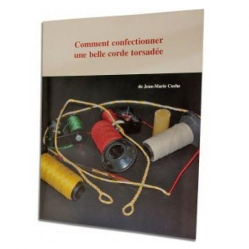 """Livre """"Comment Confectionner une Belle Corde Torsadée"""" par JM Coche"""